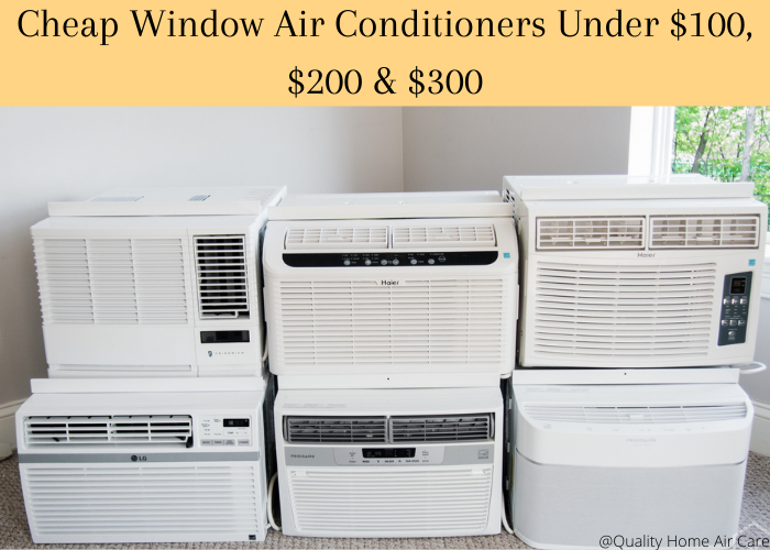 Cheap Window Air Conditioners Under $100, $200 & $300
