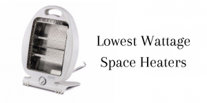 lowest wattage space heaters